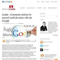 Guide : Comment utiliser le nouvel outil de mots-clés de Google