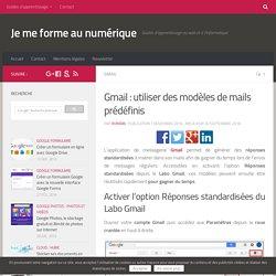 Gmail : utiliser des modèles de mails prédéfinis