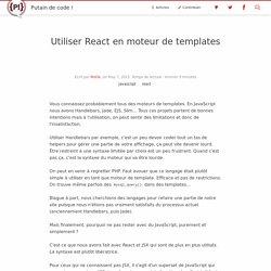 Utiliser React en moteur de templates