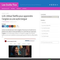 LLN. Utiliser Netflix pour apprendre l'anglais ou une autre langue