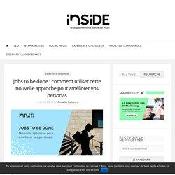 Jobs to be done : comment utiliser cette nouvelle approche pour améliorer vos personas - Intuiti Inside - Blog Intuiti