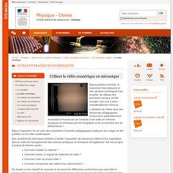 Utiliser la vidéo numérique en mécanique-Physique-Chimie-Éduscol