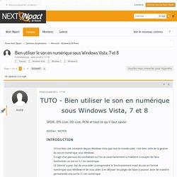 Bien utiliser le son en numérique sous Windows Vista, 7 et 8 - Microsoft - Windows & W.Phone