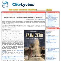 """Utiliser en classe l'ouvrage de Bruno Parmentier """"Faim zéro"""" - Clio-Lycée"""