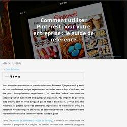 Comment utiliser Pinterest pour votre entreprise : le guide