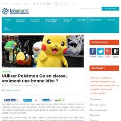 Utiliser Pokémon Go en classe, vraiment une bonne idée ?