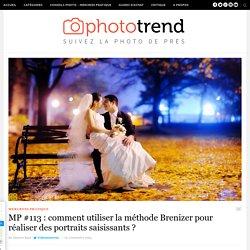 MP #113 : Comment utiliser la méthode Brenizer pour réaliser des portraits saisissants