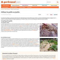 Utiliser la paille agricole au jardin : paillage, cultures, protection hivernale...