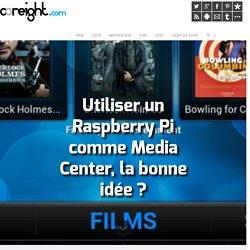 Utiliser un Raspberry Pi comme Media Center, la bonne idée ?