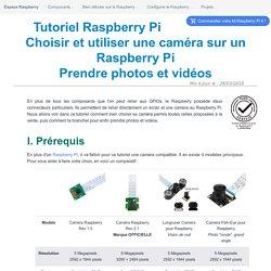[Tuto] Bien choisir et utiliser une caméra sur Raspberry Pi - Espace Raspberry Francais