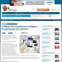 Utiliser les ressources en ligne : le parcours sur mesure