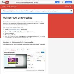 Utiliser l'outil de retouches - Centre d'aide YouTube