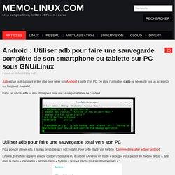 Android : Utiliser adb pour faire une sauvegarde complète de son smartphone ou tablette sur PC sous GNU/Linux