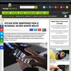 Utiliser votre smartphone pour le recharger, un rêve bientôt réalité
