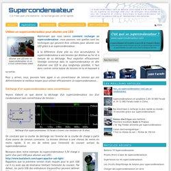 Utiliser un supercondensateur pour allumer une LED