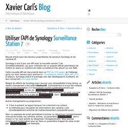 Utiliser l'API de Synology Surveillance Station 7 - Xavier Carl's Blog