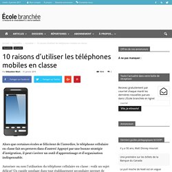 10 raisons d'utiliser les téléphones mobiles en classe - École branchée
