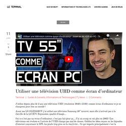 Utiliser une télévision UHD comme écran d'ordinateur - Le Terminal