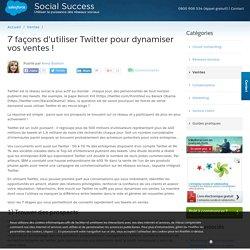 7 façons d'utiliser twitter pour dynamiser vos ventes