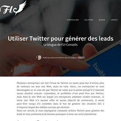 Utiliser Twitter pour générer des leads