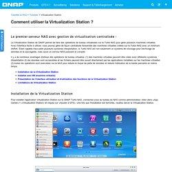Comment utiliser la Virtualization Station ?