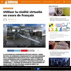 Utiliser la réalité virtuelle en cours de français – Ludovia Magazine