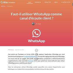 Faut-il utiliser WhatsApp comme canal d'écoute client ?