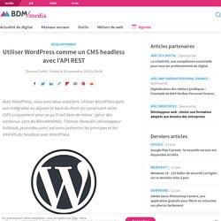 Utiliser WordPress comme un CMS headless avec l'API REST