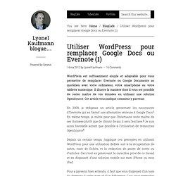 Utiliser WordPress pour remplacer Google Docs ou Evernote (1)