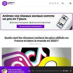 Quels sont les réseaux sociaux les plus utilisés en France et dans le monde en 2021 ? - L'EMPREINTE DIGITALE