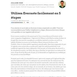 Utilisez Evernote facilement en 5 étapes par Guillaume Vendé