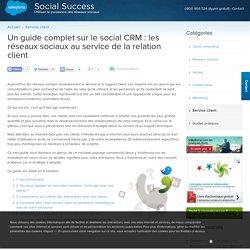 CRM réseaux sociaux: Utilisez le social media dans votre management de la relation client.
