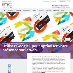 Utilisez Google+ pour optimiser votre présence sur le Web