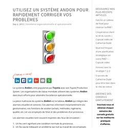 Utilisez un système Andon pour rapidement corriger vos problèmes