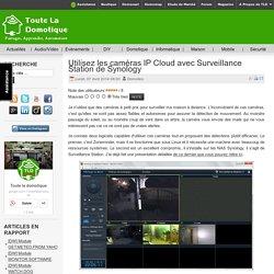 Utilisez les caméras IP Cloud avec Surveillance Station de Synology