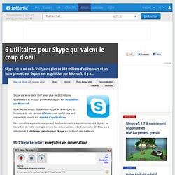 6 utilitaires pour Skype qui valent le coup d'oeil