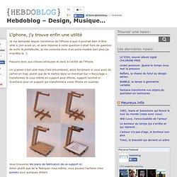 L'iphone, j'y trouve enfin une utilité - Le blog de l'actualité - Design, Musique... | Le blog de l'actualité - Design, Musique...