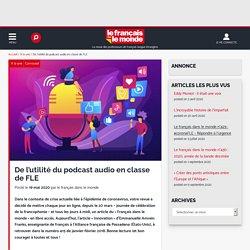 De l'utilité du podcast audio en classe de FLE - FDLM : Le français dans le monde