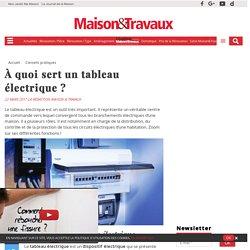 Quelle est l'utilité du tableau électrique ?