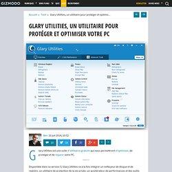 Glary Utilities, un utilitaire pour protéger et optimiser votre PC