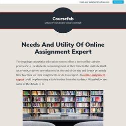 Needs And Utility Of Online Assignment Expert