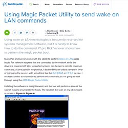 Using Magic Packet Utility to send wake on LAN commands | Network Administrator | TechRepublic.com