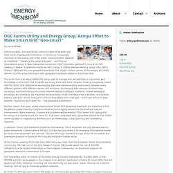 "OGC Forms Utility and Energy Group, Ramps Effort to Make Smart Grid ""Geo-smart"""