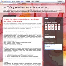 Las TICs y su utilización en la educación : 10 apps de realidad aumentada para actividades con celular en la escuela