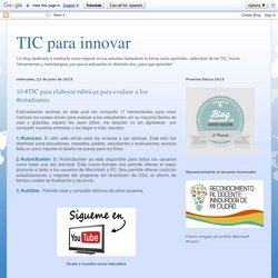 10 #TIC para elaborar rúbricas para evaluar a los #estudiantes