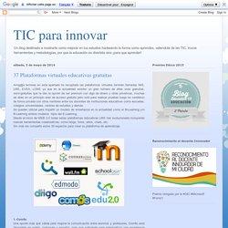 Las TIC y su utilización en la educación : 37 Plataformas virtuales educativas gratuitas