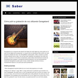 Cómo pulir su grabación de voz utilizando Garageband / Saber - demseyelets.com