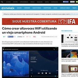 Cómo crear altavoces Wi-Fi utilizando un viejo smartphone Android
