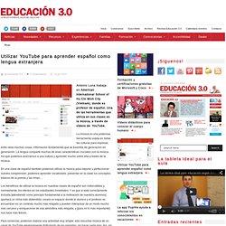Utilizar YouTube para aprender español como lengua extranjera