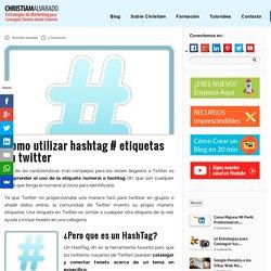 Como utilizar hashtag # etiquetas en twitter